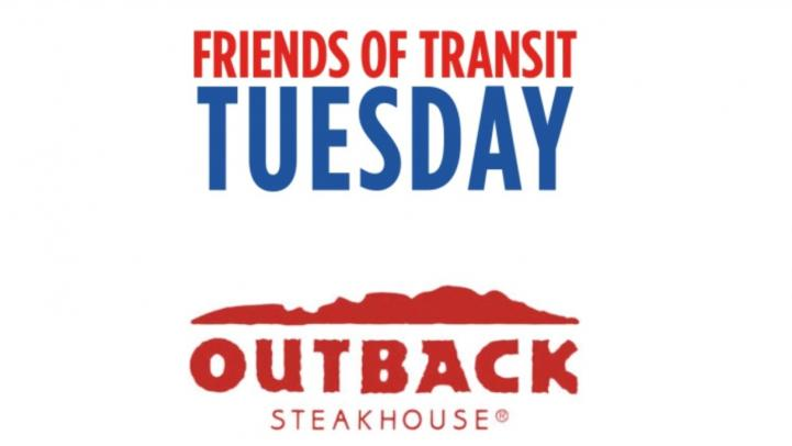 Friends of Transit Tuesday, September 28, 2021 Outback Steakhouse