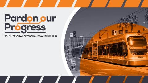 Pardon Our Progress with light rail train